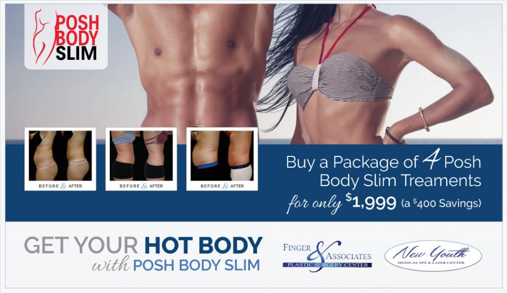 Posh Body Slim, the featured Latest nonsurgical body contouring treatment is now offered at Finger and Associates and New Youth Medical Spa